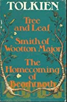 Tree and Leaf; Smith of Wootton Major; The Homecoming of Beorhtnoth
