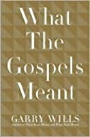What the Gospels Meant
