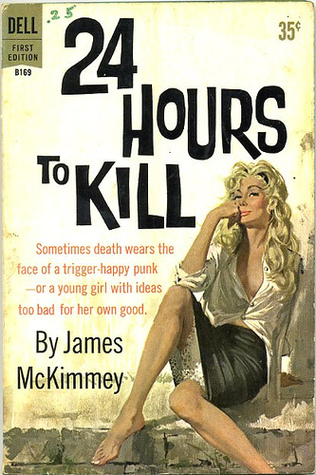 24 Hours to Kill  by  James McKimmey