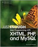 Just Enough Web Programming with XHTML, PHP, and MySQL Guy W. Lecky-Thompson