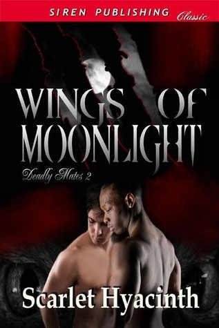 Wings of Moonlight (Deadly Mates, #2)  by  Scarlet Hyacinth