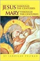 Jesus Through the Centuries/Mary Through the Centuries