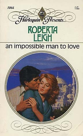An Impossible Man to Love  by  Roberta Leigh