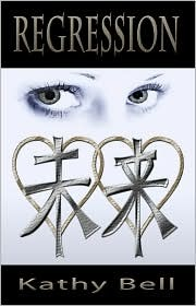 Regression (Book One of the Infinion Series) Kathy Bell