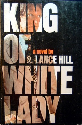 King of White Lady R. Lance Hill