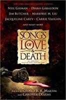 Songs of Love and Death: All-Original Tales of Star-Crossed Love (Kushiel's Legacy #1.5; Phèdre's Trilogy, #1.5; The Dresden Files, #11.5; Outlander, #8.5)