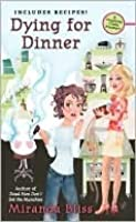 Dying for Dinner: A Cooking Class Mystery