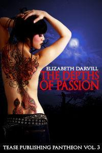 The Depths of Passion (Loves Immortal Pantheon, #3.4) Elizabeth Darvill