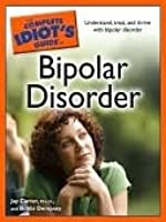 The Complete Idiot's Guide to Bipolar Disorder