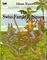 The Swiss Family Robinson (Illustrated Classic Editions)