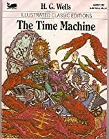 The Time Machine (Illustrated Classic Editions)