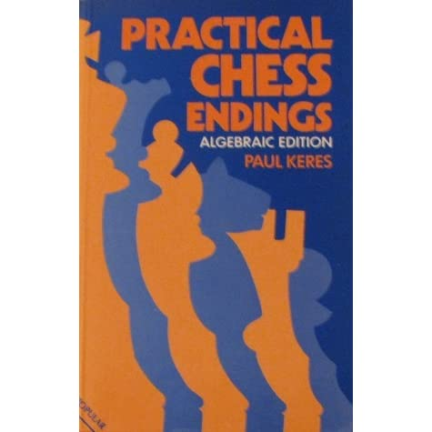 Practical chess endings keres