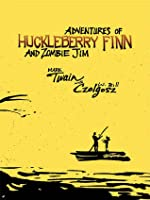Adventures of Huckleberry Finn and Zombie Jim
