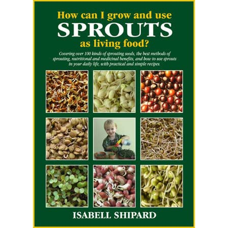 How Can I Grow And Use Sprouts As Living Food