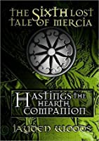 Hastings the Hearth Companion (Lost Tales of Mercia #6)