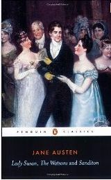 Lady Susan, The Watsons and Sanditon  by  Jane Austen