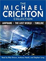 The Michael Crichton Collection: Airframe / The Lost World / Timeline)