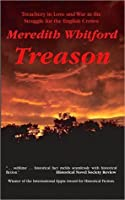 Treason - Treachery in Love and War in the Struggle for the English Crown