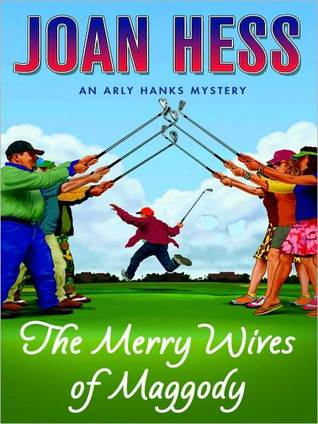 The Merry Wives of Maggody (Arly Hanks Series #16)  by  Joan Hess