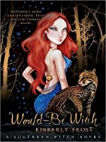 Would-Be Witch (Southern Witch #1)
