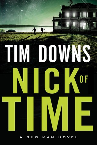 Nick of Time (Bug Man Series #6) Tim Downs