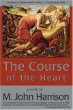 The Course of the Heart  by  M. John Harrison