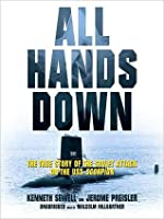 All Hands Down: The True Story of the Soviet Attack on USS Scorpion