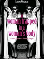 A Woman Trapped in a Woman's Body: Tales From a Life of Cringe