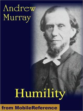 Humility. The Journey Toward Holiness Andrew Murray