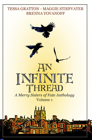 An Infinite Thread - A Merry Sisters of Fate Anthology (Vol. 1)  by  Tessa Gratton