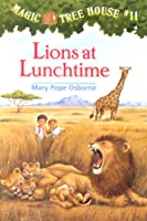 Lions at Lunchtime (Magic Tree House, #11)