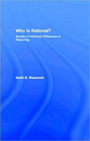 Who Is Rational?  by  Keith E. Stanovich