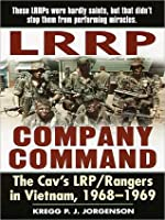 LRRP Company Command: The Cav's LRP / Rangers in Vietnam, 1968 - 1969