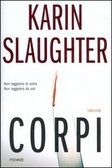 Corpi  by  Karin Slaughter