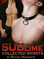 Sublime: Collected Shorts (Master Class, #2)
