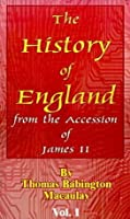 The History of England From the Accession of James II - Volume One