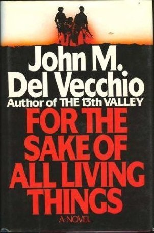 For The Sake Of All Living Things  by  John M. Del Vecchio