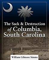 Sack and Destruction of Columbia, South Carolina