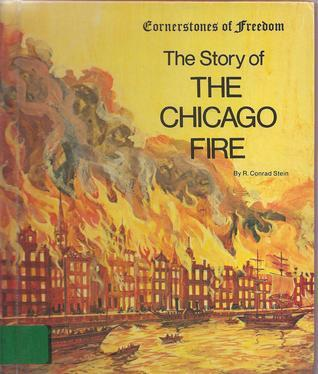 Story of the Chicago Fire  by  R. Conrad Stein
