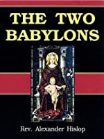 The Two Babylons