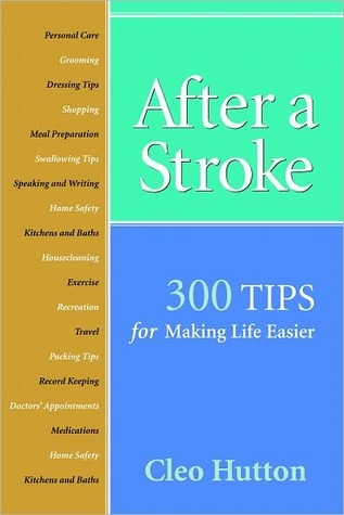 After a Stroke: 300 Tips for Making Life Easier  by  Cleo Hutton