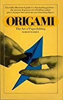 Origami: The Art of Paperfolding