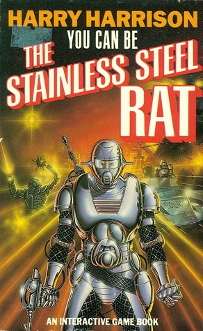 You Can Be The Stainless Steel Rat: An Interactive Game Book  by  Harry Harrison