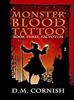 Factotum (Monster Blood Tattoo, #3) (The Foundling's Tale, #3)