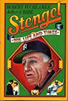 Stengel: His Life and Times