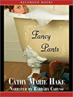Fancy Pants (Only in Gooding, #1)