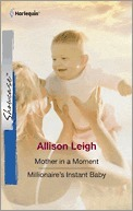 Mother in a Moment/Millionaires Instant Baby Allison Leigh
