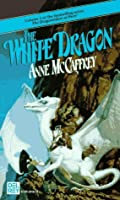 The White Dragon (Pern: Dragonriders of Pern, #3)