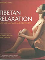 Tibetan Relaxation: Kum Nye Massage And Movement (A Yoga For Healing And Energy From The Tibetan Tradition)