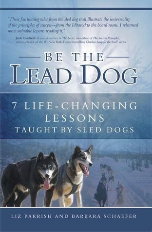 Be the Lead Dog  by  Liz Parrish